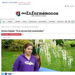 """Nestora Salgado: """"Yo no soy una triste secuestradora"""""""