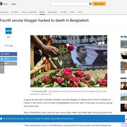 Fourth secular blogger hacked to death in Bangladesh