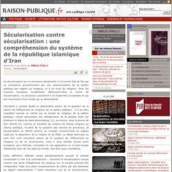 Sécularisation contre sécularisation : une compréhension du système de la république islamique d'Iran