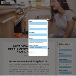 Microwave Service Repair Center Hyderabad Secunderabad - Conventional , Grill Micro oven repair