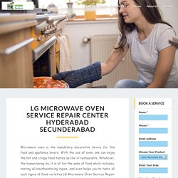 LG Microwave Oven Service Repair Center Hyderabad Secunderabad - Conventional , Grill Micro oven repair