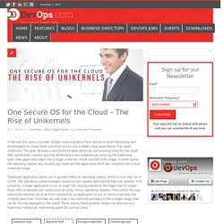 One Secure OS for the Cloud - The Rise of Unikernels