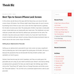 Best Tips to Secure iPhone Lock Screen – Theuk Biz
