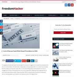 List of Secure Dark Web Email Providers in 2016 - Freedom Hacker