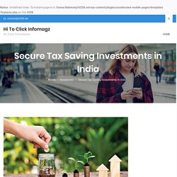 Secure Tax Saving Investments in India
