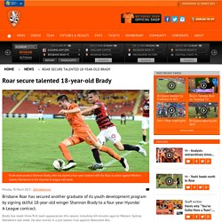 Roar secure talented 18-year-old Brady