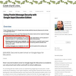 [SOLVED]: Secured student email on Google Apps for Education. « Caleb's Site