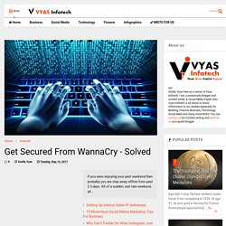 Get Secured From WannaCry - Solved