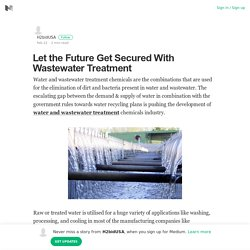 Let the Future Get Secured With Wastewater Treatment
