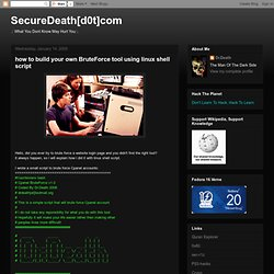 SecureDeath[d0t]com: how to build your own BruteForce tool using linux shell script