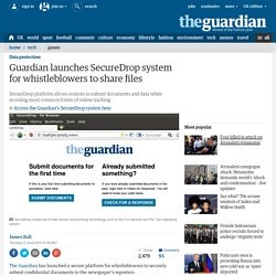 Guardian launches SecureDrop system for whistleblowers to share files
