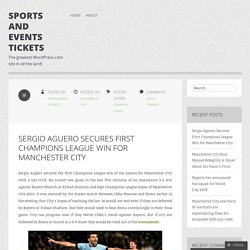 Sergio Aguero Secures First Champions League Win for Manchester City