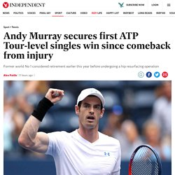 Andy Murray Secures First Atp Tour-Level Singles Win Since Comeback From Injury