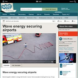 Wave energy securing airports - Science (9) - ABC Splash -