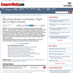 Securing domain controllers: Eight tips in eight minutes