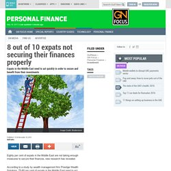 8 out of 10 expats not securing their finances properly
