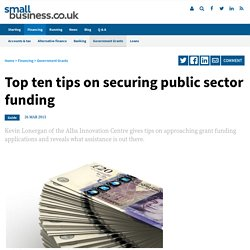 Top ten tips on securing public sector funding - Small Business