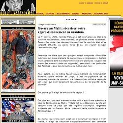 Guerre au Mali : sécuriser notre approvisionnement en uranium