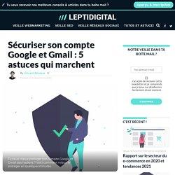 Sécuriser Son Compte Google & Gmail : 5 Astuces Efficaces