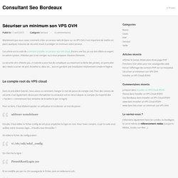 Sécuriser un minimum son VPS OVH - Consultant Seo Bordeaux