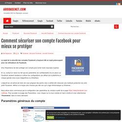 Comment sécuriser son compte Facebook pour mieux se protéger - #Arobasenet.com