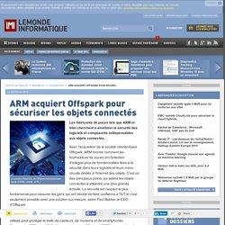 ARM acquiert Offspark pour sécuriser les objets connectés