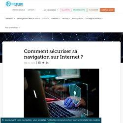 Comment sécuriser sa navigation sur Internet ? - Hosteur.com