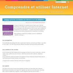 Comment sécuriser ses données sur Internet et sur son téléphone portable ? - Comprendre et utiliser Internet