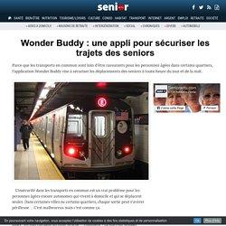 Wonder Buddy : une appli pour sécuriser les trajets des seniors - 07/12/16