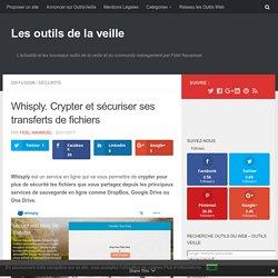 Whisply. Crypter et sécuriser ses transferts de fichiers – Les outils de la veille