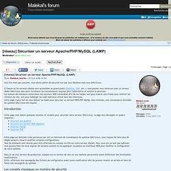 [réseau] Sécuriser un serveur Apache/PHP/MySQL (LAMP) : Tutoriels et annonces