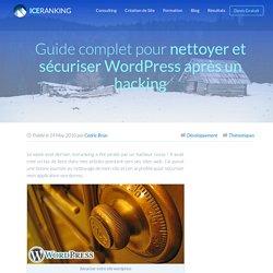 Guide complet pour nettoyer et sécuriser Wordpress après un hacking