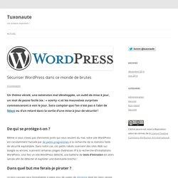 Sécuriser WordPress dans ce monde de brutes
