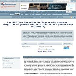 Les GPO (Les Sécurisés De Groupes:Ou comment simplifier la gestion des sécurités de vos postes dans un Domain)