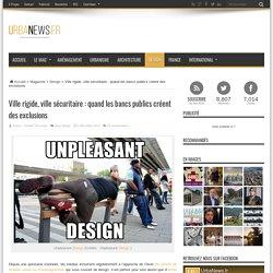 Ville rigide, ville sécuritaire : quand les bancs publics créent des exclusions – UrbaNews