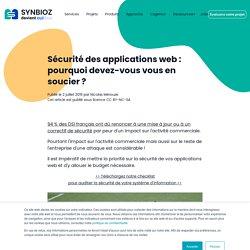 Sécurité des applications web : pourquoi devez-vous vous en soucier ?