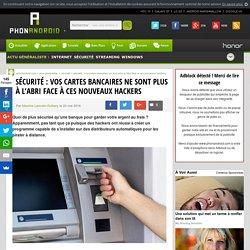 Sécurité : vos cartes bancaires ne sont plus à l'abri face à ces nouveaux hackers