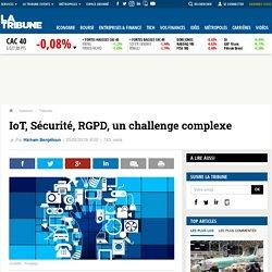 IoT, Sécurité, RGPD, un challenge complexe