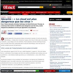 Sécurité : « le cloud est plus dangereux que les virus »