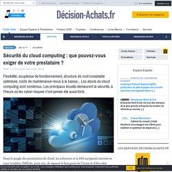 Sécurité du cloud computing : que pouvez-vous exiger de votre prestataire ?