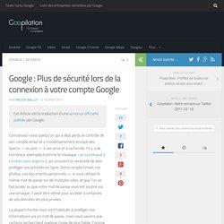[Google] Plus de sécurité lors de la connexion à votre compte Google