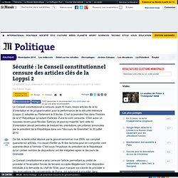 Sécurité : le Conseil constitutionnel censure des articles clés de la Loppsi 2