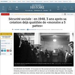 Sécurité sociale : en 1948, 3 ans après sa création déjà qualifiée de «monstre a 5 pattes»