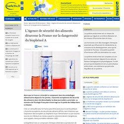 EURACTIV 23/01/15 L'Agence de sécurité des aliments désavoue la France sur la dangerosité du bisphénol A