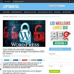 Une faille de sécurité majeure découverte sur le plugin WordPress SEO by Yoast !