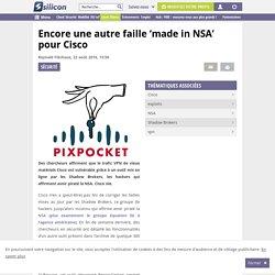 Sécurité : encore une autre faille 'made in NSA' pour Cisco