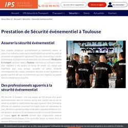 Sécurité événementielle, agence de sécurité Toulouse