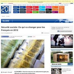 Sécurité sociale: Ce qui va changer pour les Français en 2012