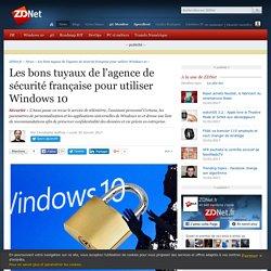 Les bons tuyaux de l'agence de sécurité française pour utiliser Windows 10 - ZDNet