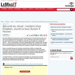 Sécurité du cloud : incident chez Dropbox, ouvert à tous durant 4 heures